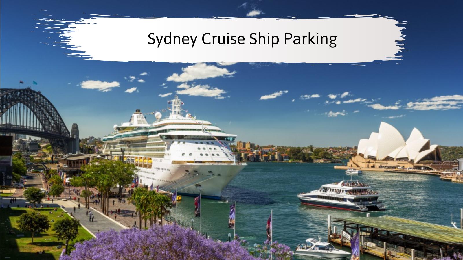 Sydney Cruise Ship Parking Making Parking Cruisey